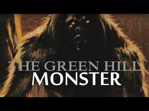 The Green Hill Monster
