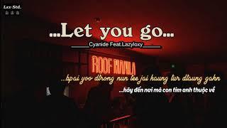 [Vietsub + Kara] Let you go (ยอม..ปล่อย ) - Cyanide Feat.Lazyloxy