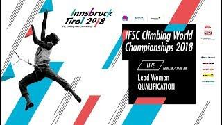 IFSC Climbing World Championships - Innsbruck 2018 - Lead - Qualification - Women