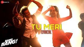 Gambar cover Tu Meri - Lyrical Video - Bang Bang | Hrithik Roshan & Katrina Kaif | Vishal Shekhar | HD