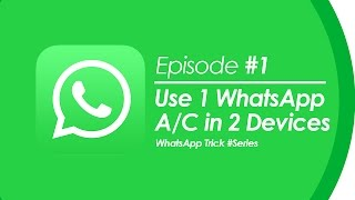 how to use one whatsapp account in two devices   no root   ep 1   whatsapp trick series