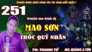 Truyện ma pháp sư - Mao Sơn tróc quỷ nhân [ Tập 251 ] Huyền vũ : Lão rùa đen lắm mồm - Quàng A Tũn