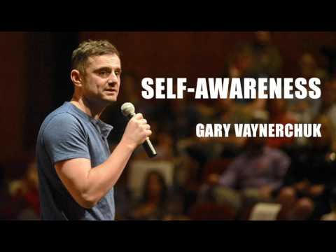 SELF-AWARENESS [Gary Vaynerchuk]