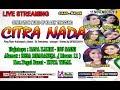 CITRA NADA LIVE DESA MUARAREJA ( Gg Muara 11) || KEC.TEGAL BARAT - KAB.TEGAL Edisi MALAM Mp3