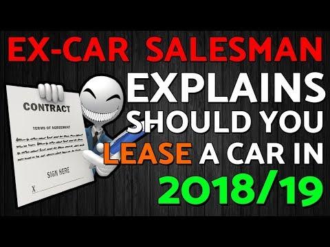 Should You Lease A Car (Ex-Car Salesman Explains 2018)