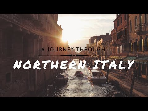 A Journey Through - Northern Italy (Cinematic Venice and Garda)