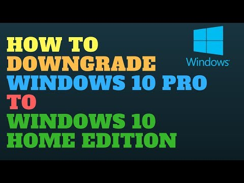 How to Downgrade Windows 10 Pro to Windows 10 Home Edition