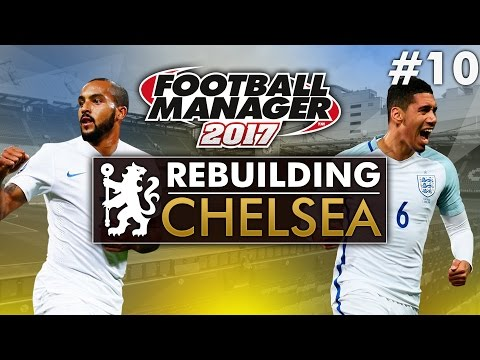Rebuilding Chelsea - Episode 10 | Football Manager 2017 Gameplay