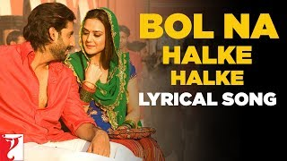 Lyrical: Bol Na Halke Halke Song with Lyrics | Jhoom Barabar Jhoom | Gulzar | Shankar-Ehsaan-Loy