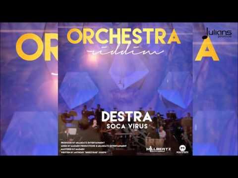 """Destra - Soca Virus (Orchestra Riddim) """"2016 Soca"""" (Trinidad)"""