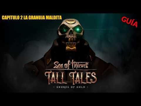 sea-of-thieves-/guÍa/tall-tales:-shores-of-gold--capitulo-2--la-granuja-maldita--en-español-hd-1080p