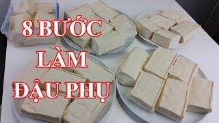 8 BƯỚC LÀM ĐẬU HŨ THƠM, NGON, MỀM, MỊN by toan trinh, làm sữa đậu nành, đậu phụ