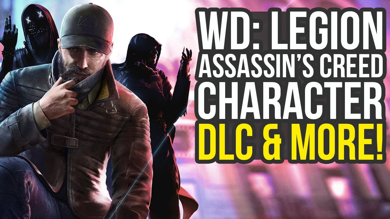 Watch Dogs Legion Dlc Revealed Assassin S Creed Character Multiplayer More Watch Dogs 3 Dlc Youtube