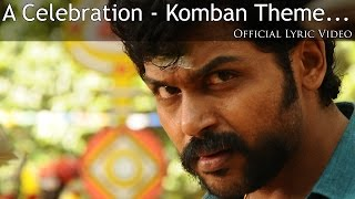 A Celebration - Komban Theme | Official Lyric Video | Karthi, Lakshmi Menon | G.V. Prakash Kumar