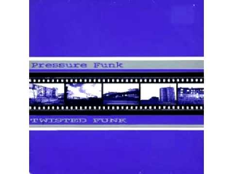 Pressure Funk - Twisted Funk