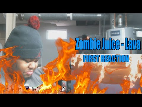 Zombie Juice - Lava (First Reaction)