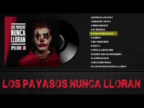 Los payasos nunca lloran - JPelirrojo (Álbum Completo)