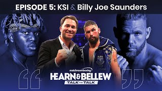 Eddie Hearn & Tony Bellew: Talk The Talk ep5 with KSI & Billy Joe Saunders