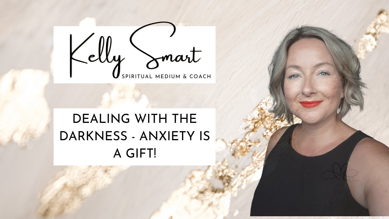 Dealing with the Darkness - Anxiety is a gift!
