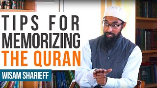 Tips for Memorizing the Quran | Wisam Sharieff