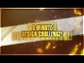 THE 5 MINUTE DESIGN CHALLENGE!