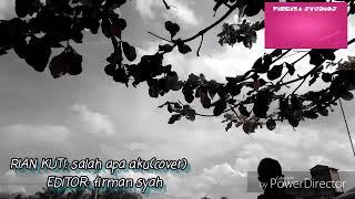 Rian kuti_salah apa aku(cover)