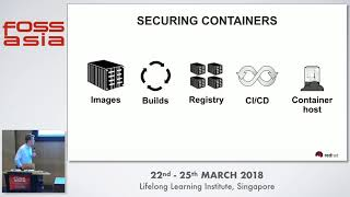 A Security State of Mind: Compliance and Vulnerability Audits for Containers - FOSSASIA 2018
