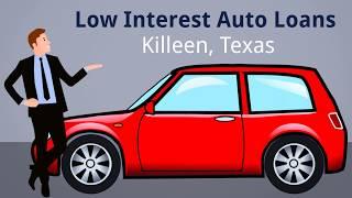Low Interest Auto Loans - Killeen, Texas
