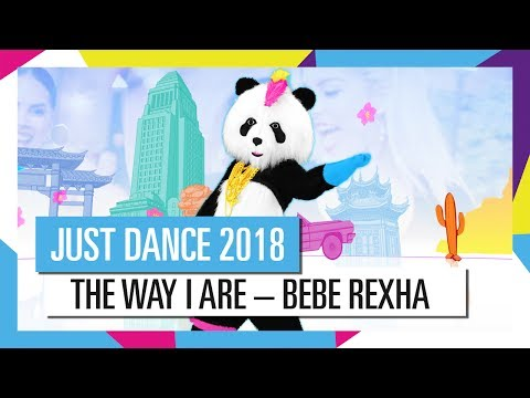 THE WAY I ARE (DANCE WITH SOMEBODY) – BEBE REXHA FT. LIL WAYNE   JUST DANCE 2018