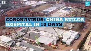 Coronavirus: China builds hospital in 10 days