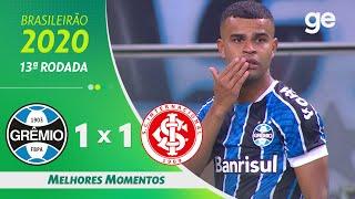 GRÊMIO 1 X 1 INTERNACIONAL | MELHORES MOMENTOS | 13ª RODADA BRASILEIRÃO 2020 | ge.globo