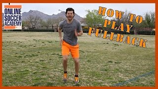 How To Play Fullback in Soccer