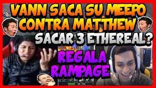 ¨LE REGALA EL RAMPAGE¨ VANN SACA SU MEEPO CONTRA EL GOTOSOR (MATTHEW) !!! - DOTA 2