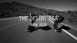 Desert Sea: Raw Run