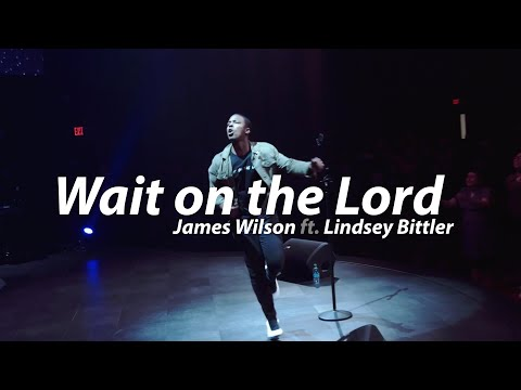 James Wilson- Wait On The Lord Ft. Lindsey Bittler (LIVE From BattleCry Tour)