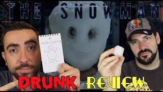 The Snowman - Drunk Review