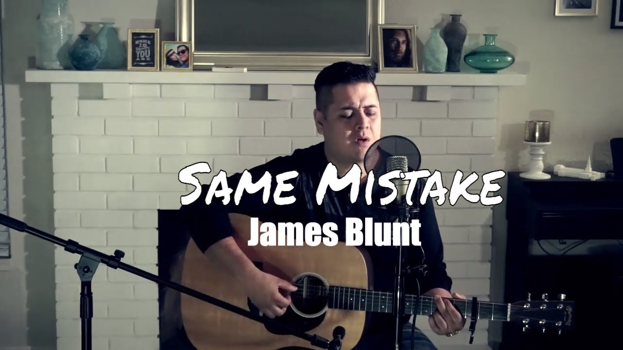 James Blunt - Same Mistake (Sergio Serrano)