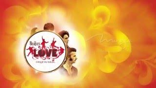 Video The Beatles® LOVE™ by Cirque du Soleil® download MP3, 3GP, MP4, WEBM, AVI, FLV Juni 2018
