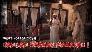 JANGAN SISAKAN MAKANAN! | HORROR SHORT MOVIE