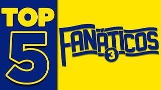 TOP 5! Os grandes momentos do Fanáticos 3!