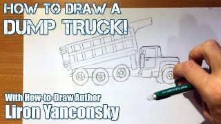 How to Draw a Dump Truck - Part 1: Drawing