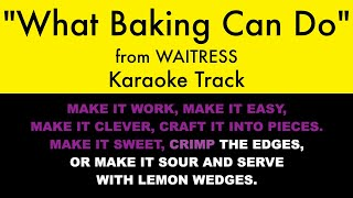 What Baking Can Do from Waitress - Karaoke Track with Lyrics on Screen