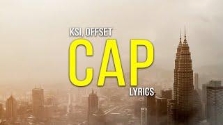 KSI - Cap (Lyrics) ft. Offset
