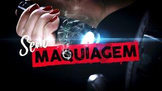 """Trailer do """"Sem Maquiagem"""""""