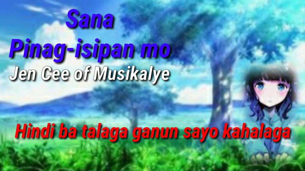 Download Sana Pinag-isipan Mo - Jen Cee of Musikalye (Lyrics)