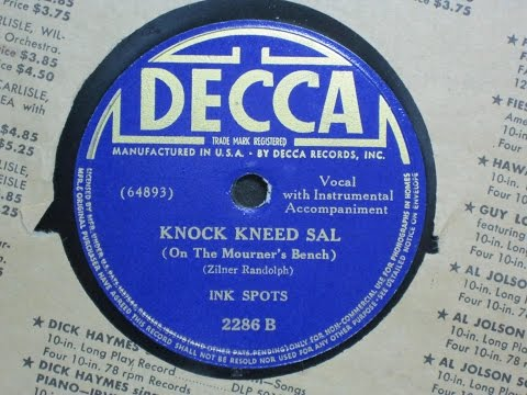 Knock Kneed Sal (On the Mourner's Bench) - Ink Spots - Decca Records 2286B