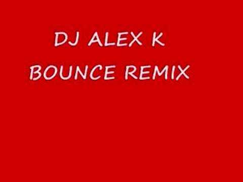 DJ Alex K Dance Tunes Remix+BBBOUNCE