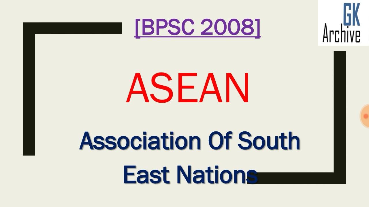 ASEAN full form ( BPSC 2008 )