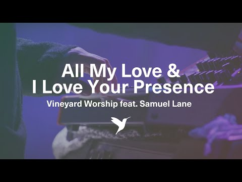 All My Love / I Love Your Presence (medley) feat. Samuel Lane (Live From The Cause To Live For 2016)