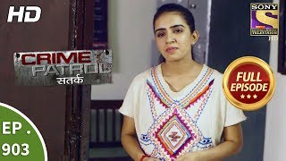 Crime Patrol Satark - Ep 903 - Full Episode - 11th March, 2018